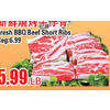 Fresh BBQ Beef Short Ribs - $5.99/lb