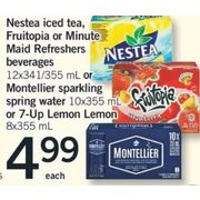 Nestea Iced Tea, Fruitopia Or Minute Maid Refreshers Beverages, Or Montellier Sparkling Spring Water, Or 7-up Lemon Lemon - $4.99