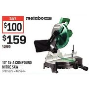 "Metabo Hpt Metabo Hpt 10"" 15-a Compound Mitre Saw - $159.00 ($100.00 off)"
